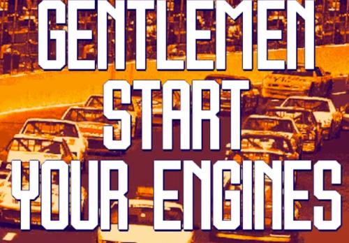 Gentlemen start your engines